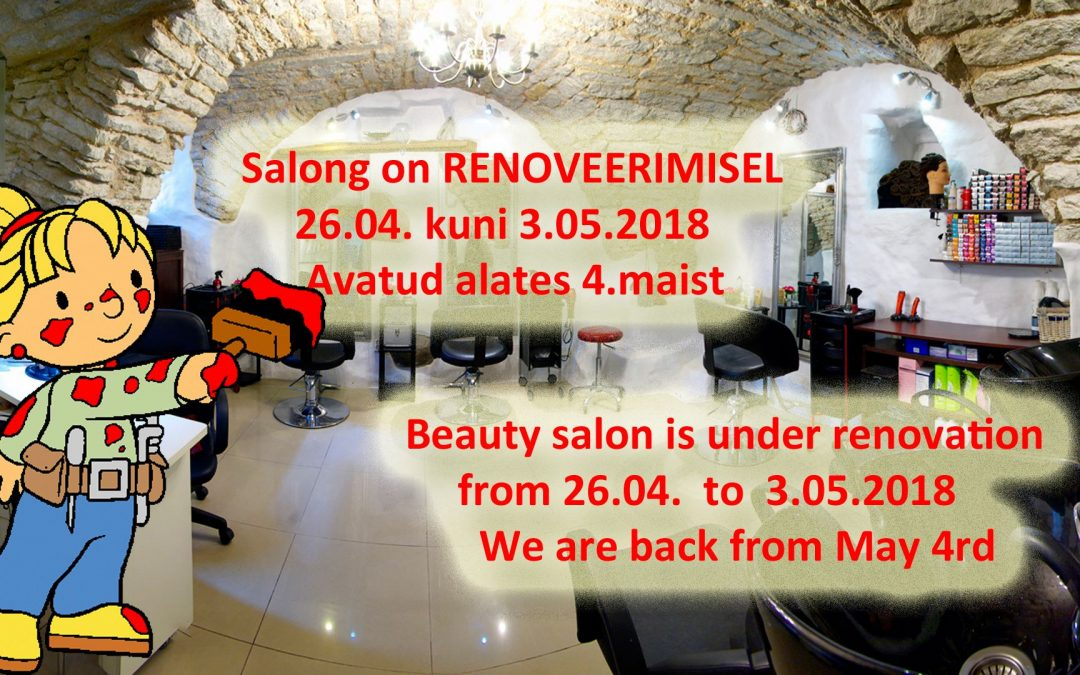 Beauty Salon is under renovation from 26.04 to 04.05.2018